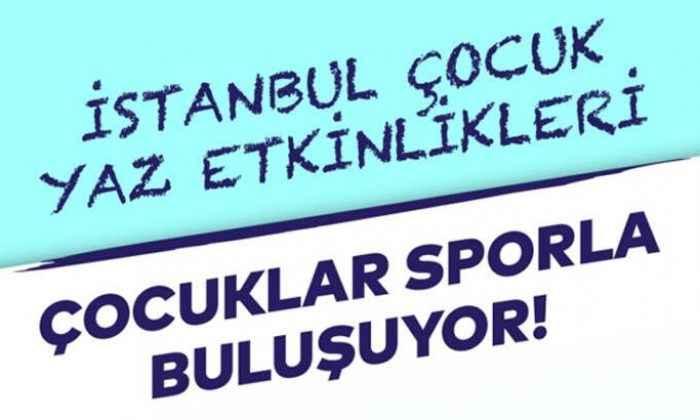 Spor İstanbul'dan Çocuklar İçin Yaz Spor Etkinlikleri